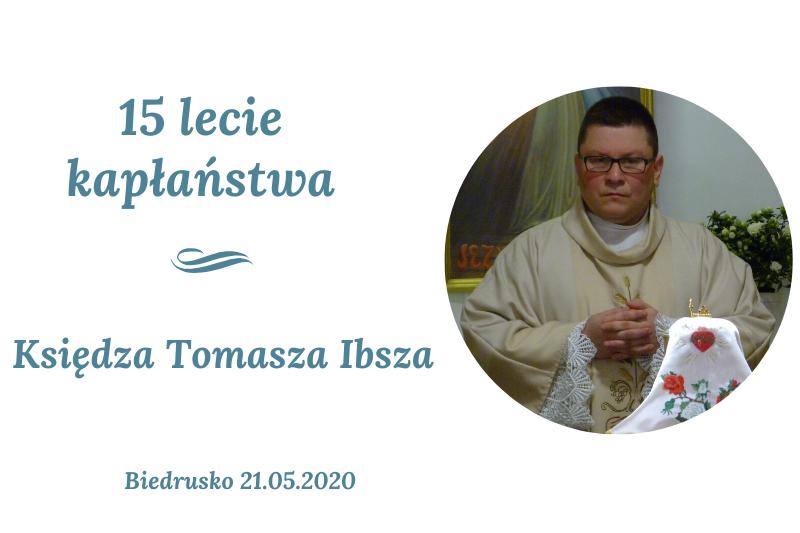 15-lecie kapłaństwa ks. Tomasza Ibsza
